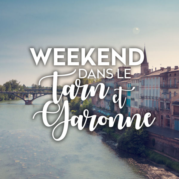 weekend tarn et Garonne world me now